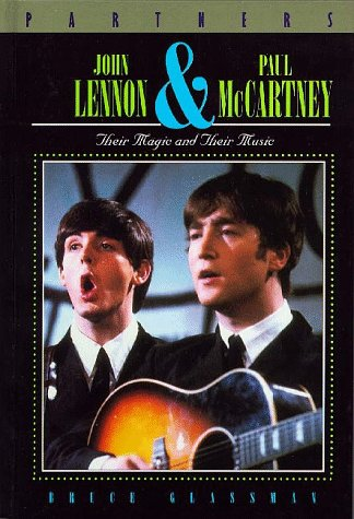 John Lennon and Paul McCartney: Their Magic and Their Music (Partners II): Glassman, Bruce S.