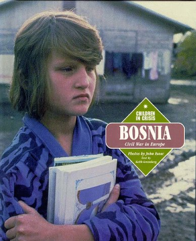 9781567111866: Bosnia: Civil War in Europe (Children in Crisis)