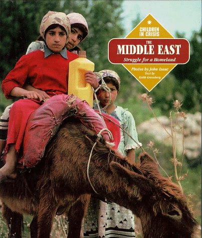 9781567111873: The Middle East: Struggle for a Mideast Homeland (Children in Crisis)