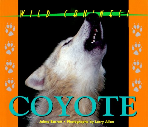 9781567112610: Wild Canines of North America - Coyote