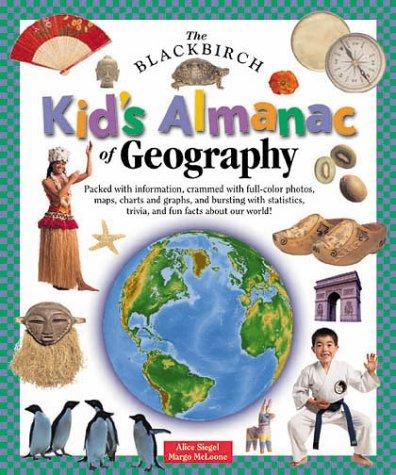 The Blackbirch Kid's Almanac of Geography (Individual: Siegel, Alice; McLoone,