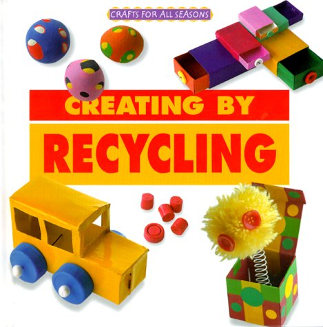 9781567114362: Crafts for All Seasons - Creating by Recycling