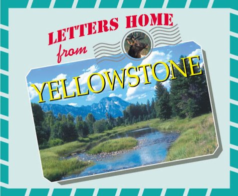 9781567114652: Letters Home From Our National Parks - Yellowstone