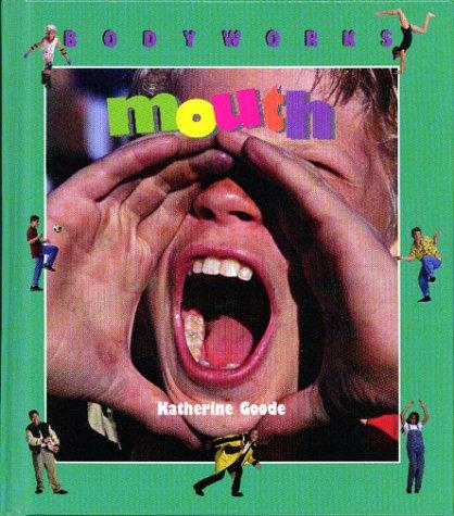 BodyWorks - Mouth: Goode, Katherine