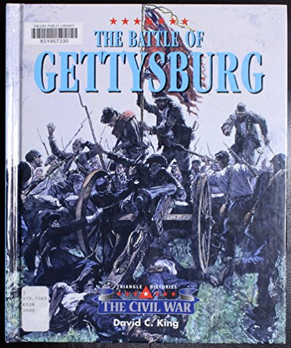 The Triangle Histories of the Civil War: Battles - Battle of Gettysburg (1567115500) by David C. King