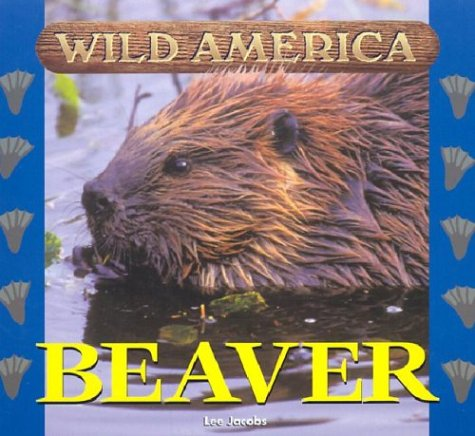 Wild America - Beaver: Tanya Stone