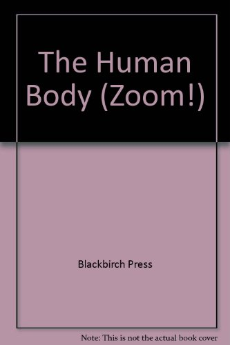 Zoom! - Human Body (1567116930) by Blackbirch Press
