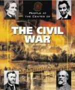 9781567117646: People at the Center of - The Civil War
