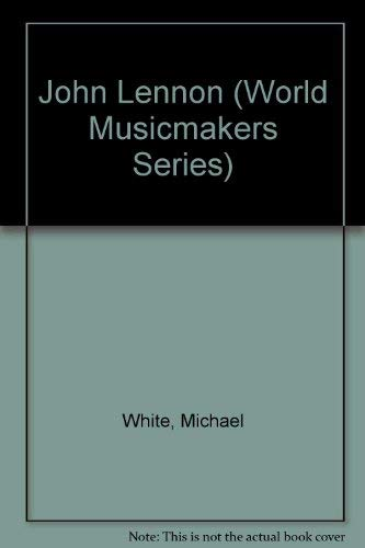 World Musicmakers - John Lennon: Michael White