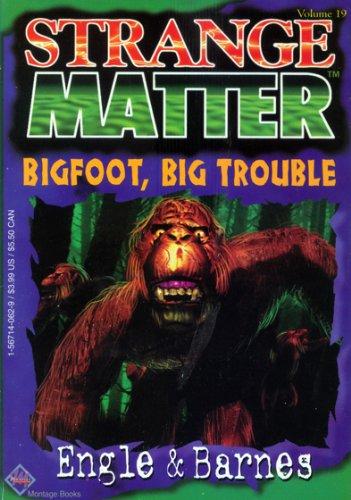 Bigfoot, Big Trouble (Strange Matter): Marty M. Engle