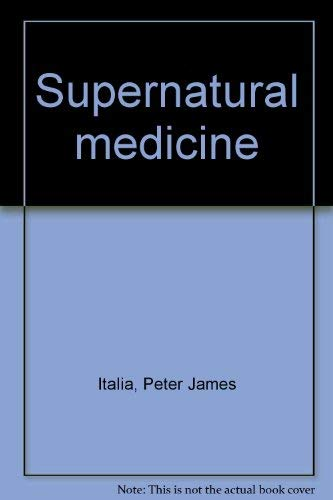 Supernatural medicine: Peter James Italia