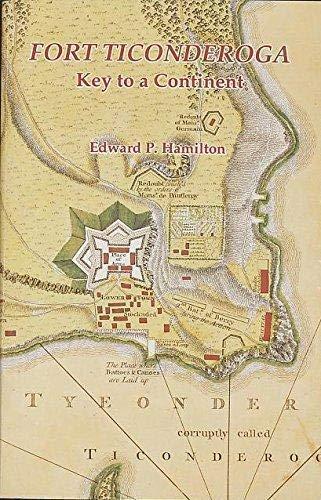 Fort Ticonderoga: Key to a Continent: Hamilton, Edward Pierce