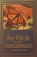 Bear with Me: Tales From Furnace Brook Farm: Margaret M. Waddington