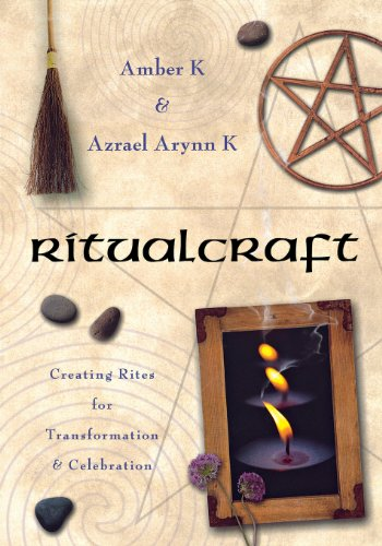 RitualCraft: Creating Rites for Transformation and Celebration (1567180094) by Azrael Arynn K; Amber K