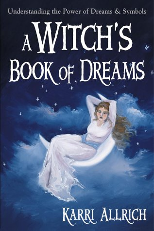 9781567180145: A Witch's Book of Dreams: Understanding the Power of Dreams and Symbols