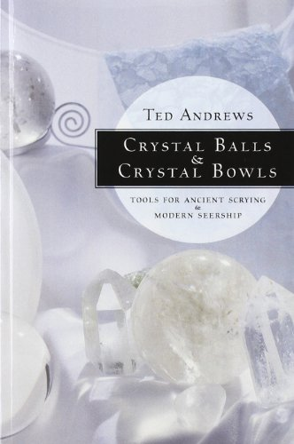 9781567180268: Crystal Balls and Crystal Bowls: Tools for Ancient Scrying and Modern Seership (Crystals and New Age)