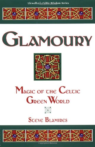 Glamoury: Magic of the Celtic Green World