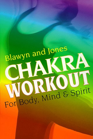 Chakra Workout: For Body, Mind & Spirit