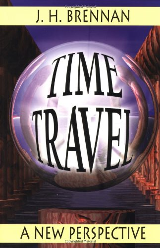 9781567180855: Time Travel: A New Perspective