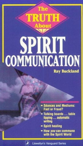 9781567180954: The Truth About Spirit Communication (Llewellyn's Vanguard Series)