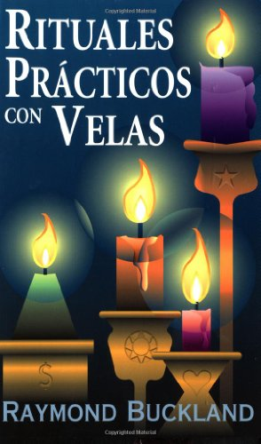 Rituales prácticos con velas (Spanish Edition): Buckland, Raymond