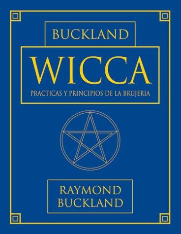9781567180985: Wicca: Practicas y principios de la brujeria (Series de Magia Practica de Llewellyn) (Spanish Edition)