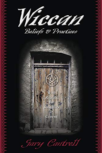 9781567181128: Wiccan Beliefs & Practices: With Rituals for Solitaries & Covens: With Rituals for Solitaries and Covens