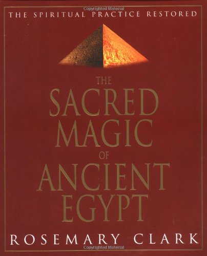 9781567181302: Sacred Magic Of Ancient Egypt: The Spiritual Practice Restored