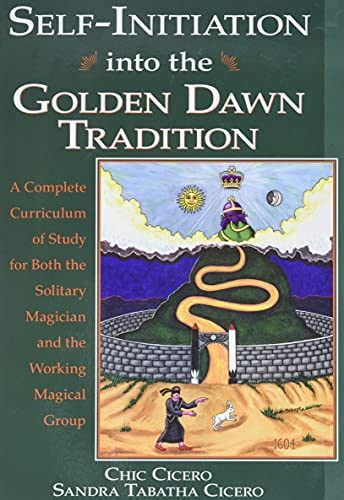 9781567181364: Self-Initiation Into the Golden Dawn Tradition: A Complete Curriculum of Study for Both the Solitary Magician and the Working Magical Group