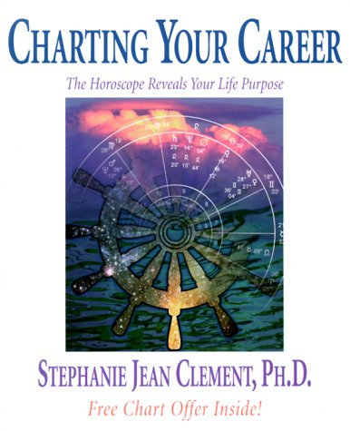 9781567181449: Charting Your Career: The Horoscope Reveals Your Life Purpose