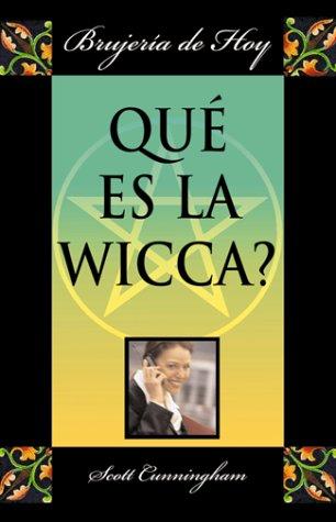 Que es la Wicca?: Brujeria de hoy (Verdad Sobre) (Spanish Edition) (1567181570) by Cunningham, Scott