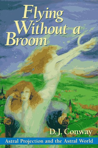 9781567181647: Flying Without a Broom: Astral Projection and the Astral World
