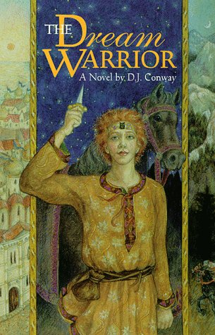 The Dream Warrior: Book One of the Dream Warrior Trilogy (1567181694) by D.J. Conway