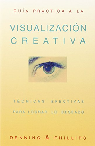 9781567182040: Guía práctica a la visualización creativa (Spanish Practical Guide Series) (Spanish Edition)