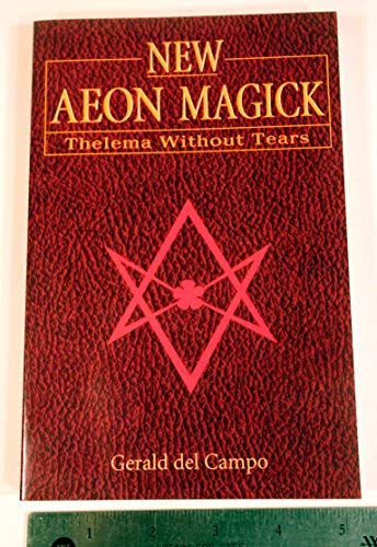 New Aeon Magick. Thelema Without Tears.: DEL CAMPO, Gerald