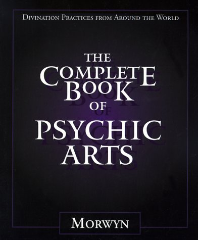9781567182361: The Complete Book of Psychic Arts: Divination Practices From Around the World