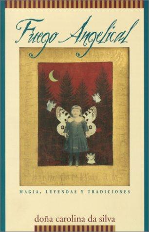 9781567182378: Fuego angelical: Magia, leyendas y tradiciones (Spanish Edition)