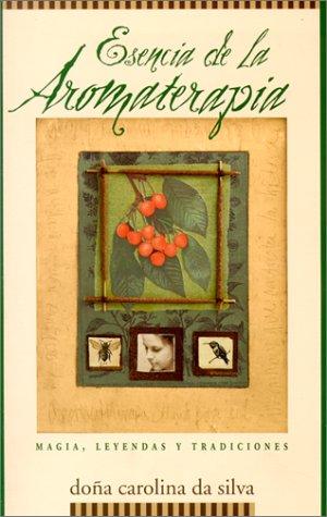 9781567182385: Esencia de la Aromaterapia: Magia, Leyendas y Tradiciones