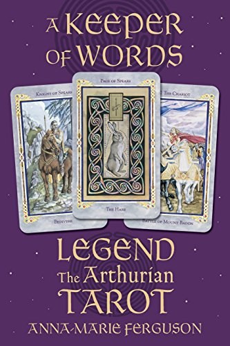 9781567182668: A Keeper of Words: Accompanying Book to Legend: The Arthurian Tarot