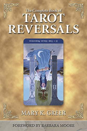 9781567182859: The Complete Book of Tarot Reversals (Special Topics in Tarot)