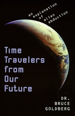 Time Travelers from our Future: An Explanation of Alien Abduction