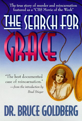 The Search for Grace: The True Story of Murder & Reincarnation: Goldberg, Bruce