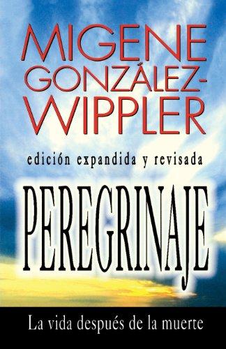 Peregrinaje: la vida despuàs de la: Migene González-Wippler