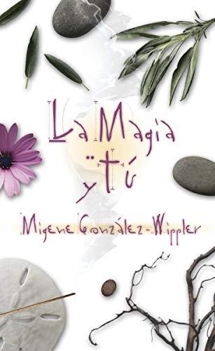 9781567183320: La magia y tú (Spanish Edition)