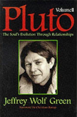 9781567183337: Pluto: The Soul's Evolution Through Relationships v.2: The Soul's Evolution Through Relationships Vol 2