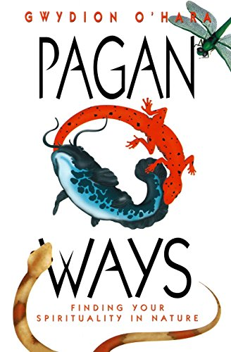 9781567183412: Pagan Ways: Finding Your Spirituality in Nature