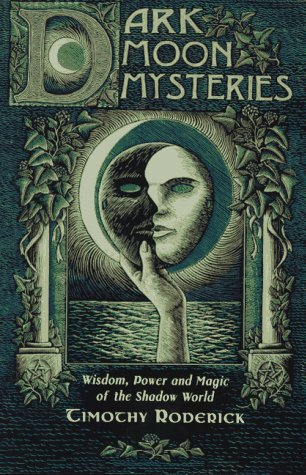 9781567183450: Dark Moon Mysteries: Wisdom, Power and Magic of the Shadow World