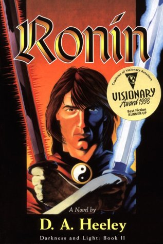 Ronin: Darkness and Light: Book II: D. A. Heeley