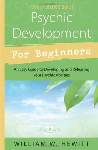 9781567183603: Psychic Development for Beginners: An Easy Guide to Releasing & Developing Your Psychic Abilities: An Easy Guide to Releasing and Developing Your Psychic Abilities (For Beginners (Llewellyn's))