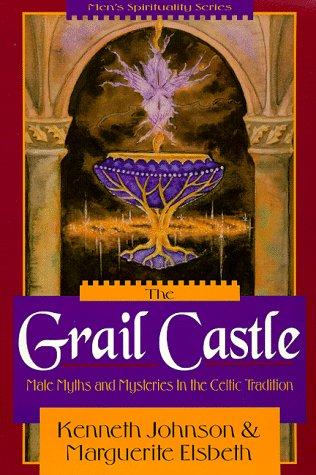 The Grail Castle: Johnson Kenneth, Elsbeth Marguerite